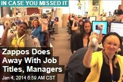 Zappos Does Away With Job Titles, Managers