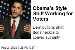 Obama's Style Shift Working for Voters