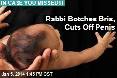 Rabbi Botches Bris, Cuts Off Penis