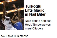 Turkoglu Lifts Magic in Nail Biter