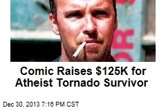 Comic Raises $125K for Atheist Tornado Survivor