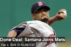 Done Deal: Santana Joins Mets