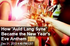 How 'Auld Lang Syne' Became the New Year's Eve Anthem