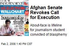 Afghan Senate Revokes Call for Execution