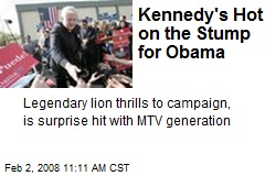 Kennedy's Hot on the Stump for Obama