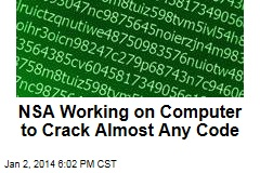 NSA Working on Computer to Crack Almost Any Code