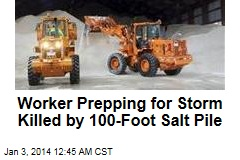 Worker Prepping for Storm Killed by 100-Foot Salt Pile