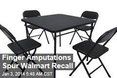 Finger Amputations Spur Walmart Recall