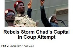 Rebels Storm Chad's Capital in Coup Attempt