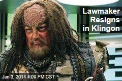 Lawmaker Resigns in Klingon