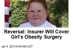 Reversal: Insurer Will Cover Girl's Obesity Surgery