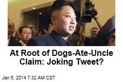 At Root of Dogs-Ate-Uncle Claim: Joking Tweet?