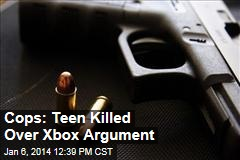 Cops: Teen Killed Over Xbox Argument