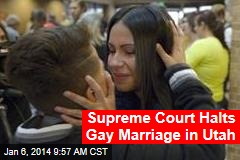 Supreme Court Halts Gay Marriage in Utah