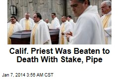 Calif. Priest Was Beaten to Death With Stake, Pipe