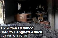 Ex-Gitmo Detainee Tied to Benghazi Attack