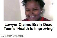 Lawyer: Brain-Dead Teen 'Getting Better'