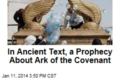 In Ancient Text, a Prophesy About Ark of the Covenant