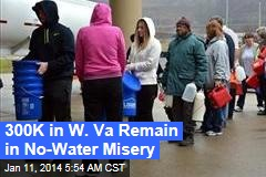300K in W. Va Remain in No-Water Misery