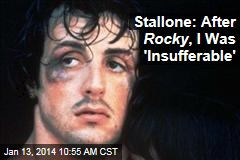 Stallone: After Rocky , I Was 'Insufferable'