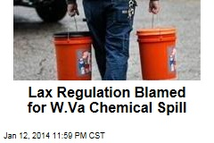 Lax Regulation Blamed for W. Va Chemical Spill