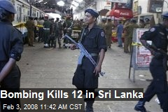 Bombing Kills 12 in Sri Lanka