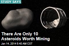 There Are Only 10 Asteroids Worth Mining
