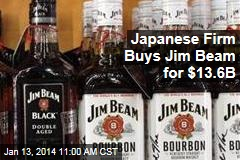 Japanese Firm Buys Jim Beam for $13.6B