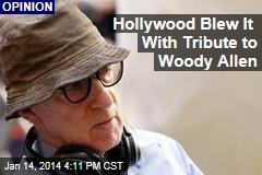 Hollywood Blew It With Tribute to Woody Allen