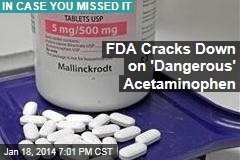 FDA Cracks Down on 'Dangerous' Acetaminophen