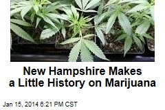 New Hampshire Makes a Little History on Marijuana