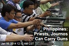 Philippines: Priests, Journalists Can Carry Guns