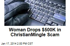 Woman Drops $500K in ChristianMingle Scam