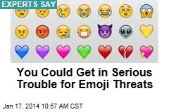 You Could Get in Serious Trouble for Emoji Threats