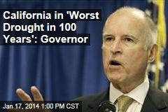 California in 'Worst Drought in 100 Years': Governor