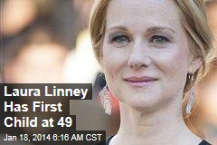 Laura Linney Has First Child at 49