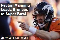 Peyton Manning Leads Broncos to Super Bowl