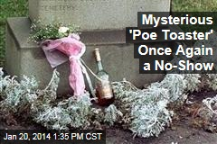 Mysterious 'Poe Toaster' Once Again a No-Show