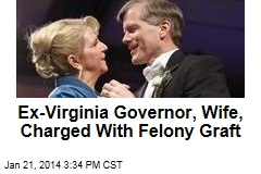 Ex-Virginia Governor, Wife, Charged With Felony Graft