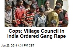 Cops: Village Council in India Ordered Gang Rape