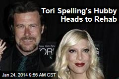 Tori Spelling's Hubby Heads to Rehab