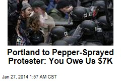 City to Pepper-Sprayed Protester: You Owe Us $7K