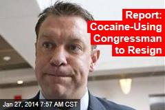 Report: Cocaine-Using Congressman to Resign