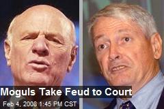 Moguls Take Feud to Court