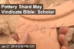 Pottery Shard Proves Bible Story of Solomon: Scholar