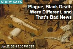 Major Plagues Were Distinct, Could Rise Up Again