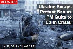 Ukraine PM Quits 'to Calm Crisis'