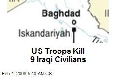 US Troops Kill 9 Iraqi Civilians