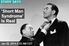 'Short Man Syndrome' Is Real