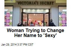 Woman Trying to Change Her Name to 'Sexy'